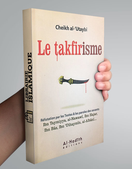 le-takfirisme-d-apres-al-utaybi