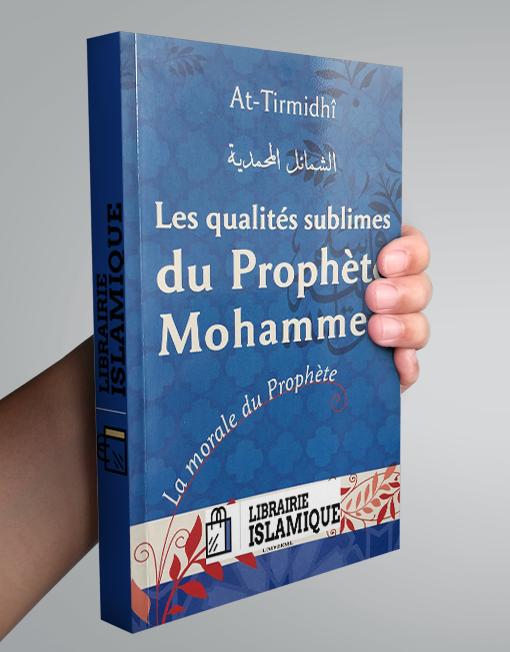 les qualites sublimes du prophete mohamed