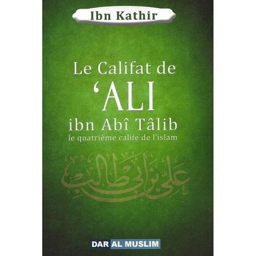le-califat-de-ali-ibn-abi-talib-le-quatrieme-calif-de-l-islam-librairie-islamique